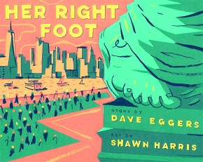 Review: Her Right Foot written by Dave Eggers, illustrated by Shawn Harris