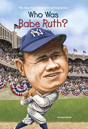 Review: Who Was Babe Ruth by Joan Holub, Illustrated by Ted Hammond