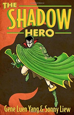 Review: The Shadow Hero by Gene Luen Yang, illustrated by Sonny Liew