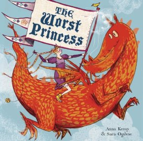 Review: The Worst Princess by Anna Kemp, illustrated by Sara Ogilvie